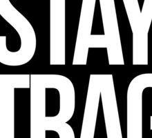 Stay Outraged (white on black) Sticker