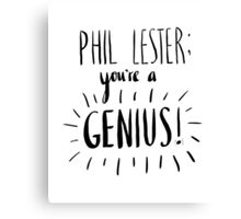You're A Genius! Canvas Print