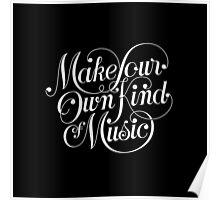 Make Your Own Kind of Music - dark Poster