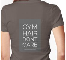 Gym Hair Dont Care Womens Fitted T-Shirt