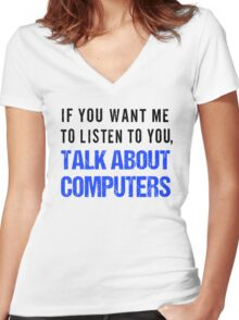 FunnyTalk About Computers Shirt Women's Fitted V-Neck T-Shirt