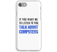 FunnyTalk About Computers Shirt iPhone Case/Skin