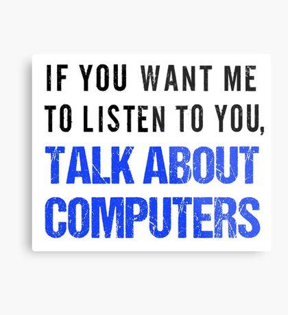 FunnyTalk About Computers Shirt Metal Print