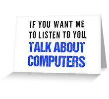 FunnyTalk About Computers Shirt Greeting Card