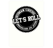 let's roll Art Print