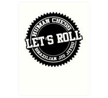 let's roll Art Print