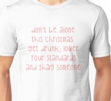Don't Be Alone This Christmas Unisex T-Shirt
