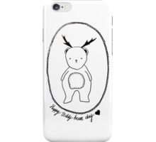 Happy Teddy Bear Day iPhone Case/Skin