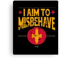 I Aim To Misbehave T-Shirt Canvas Print