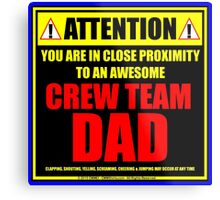 Attention: You Are In Close Proximity To An Awesome Crew Team Dad Metal Print