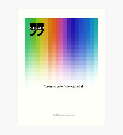 Use Color With Moderation (Chermayeff's Quote) Art Print