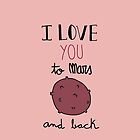 I love you to Mars and back! (pink) by Marina Vidal