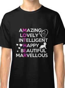 Mom - Amazing Lovely Intelligent Happy Beautiful Marvellous Classic T-Shirt