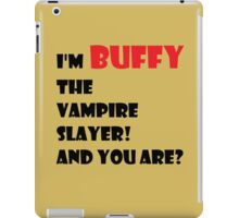 I'm Buffy the Vampire Slayer iPad Case/Skin