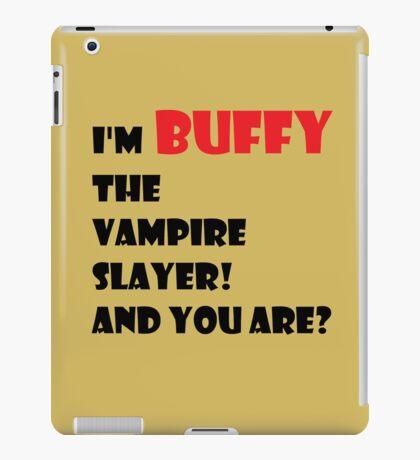 I'm Buffy the Vampire Slayer iPad Case/Skin