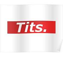 Tits - Supreme Style Poster
