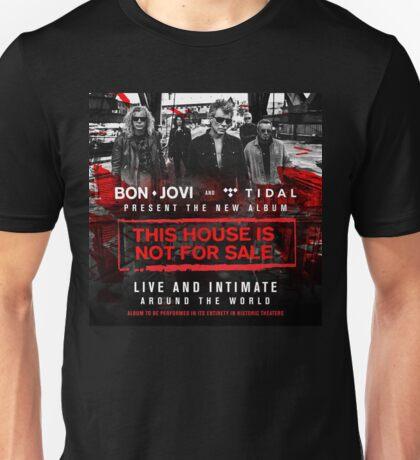 BON JOVI -  PRESENT TOUR DATE 2017 - THIS HOUSE IS NOT FOR SALE Unisex T-Shirt