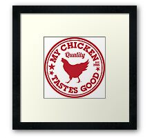 My Chicken Tastes Good RED Framed Print