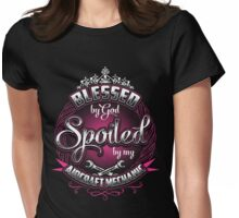 Blessed By God Spoiled By My Aircraft Mechanic Womens Fitted T-Shirt