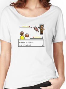 Khan Wants to Fight! Women's Relaxed Fit T-Shirt