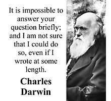 It Is Impossible To Answer - Charles Darwin Photographic Print