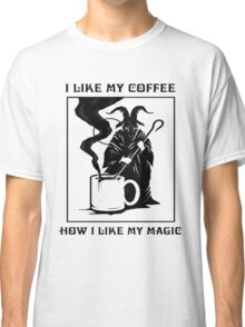 How i like my coffee Classic T-Shirt