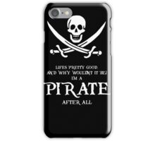 I'm A Pirate  iPhone Case/Skin