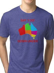 say 'i do' down under red Tri-blend T-Shirt