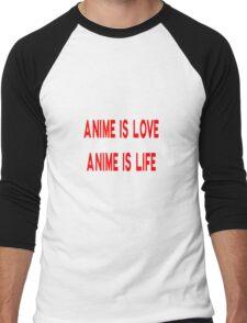 Anime is Love Anime is Life Men's Baseball ¾ T-Shirt