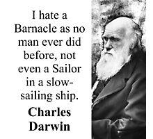 I Hate A Barnacle - Charles Darwin Photographic Print