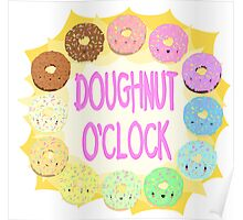 What time is it? DOUGHNUT O'CLOCK! Poster