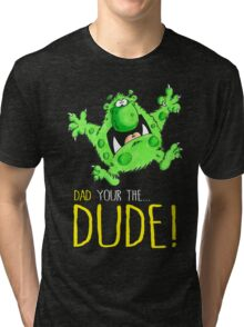 Dad's the Dude! Tri-blend T-Shirt