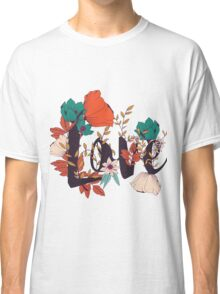 Flowers typography poster design, Love Classic T-Shirt
