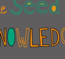 Wonder is the Seed of Knowledge Sticker