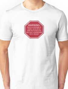 Warning: Due to a Shortage of Robots Unisex T-Shirt