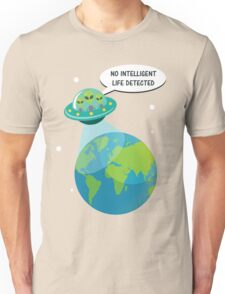 UFO: No Intelligent Life Detected on Earth  Unisex T-Shirt