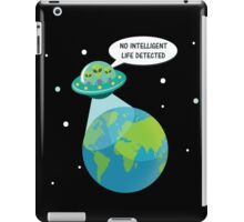 UFO: No Intelligent Life Detected on Earth  iPad Case/Skin