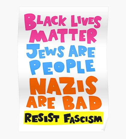 Black Lives Matter. Jews Are People. Nazis Are Bad.  Poster