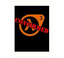 Half Life 3 Confirmed! Art Print