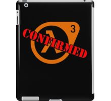 Half Life 3 Confirmed! iPad Case/Skin