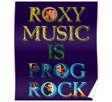 Roxy Music Is Prog Rock Poster