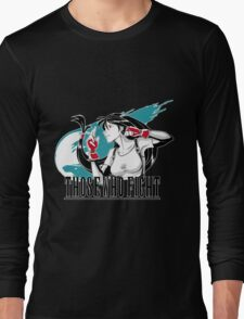 Those Who Fight Long Sleeve T-Shirt