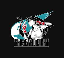 Those Who Fight Unisex T-Shirt