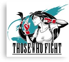 Those Who Fight Canvas Print