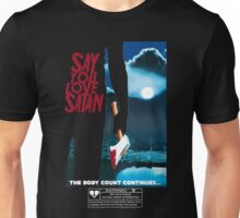 Say You Love Satan 80s Horror Podcast - Friday the 13th Unisex T-Shirt