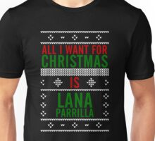 All I want for Christmas is Lana Parrilla Unisex T-Shirt