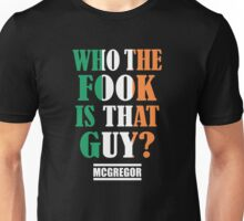 who - conor mcgregor Unisex T-Shirt