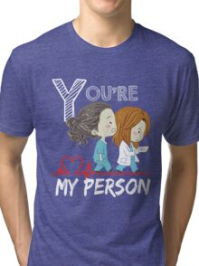 Grey Doctor You are my person  Tri-blend T-Shirt