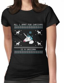 All I want for Christmas is a Unicorn Womens Fitted T-Shirt