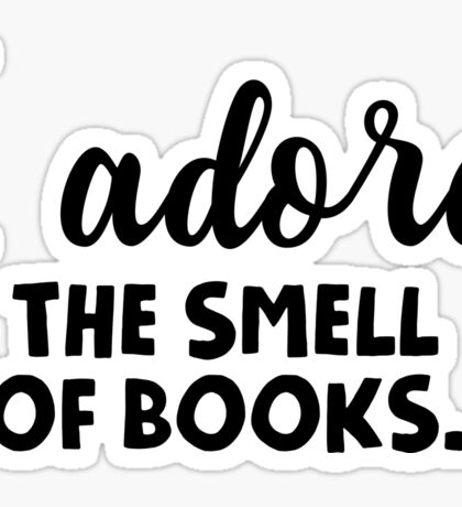 I adore the smell of books. Sticker